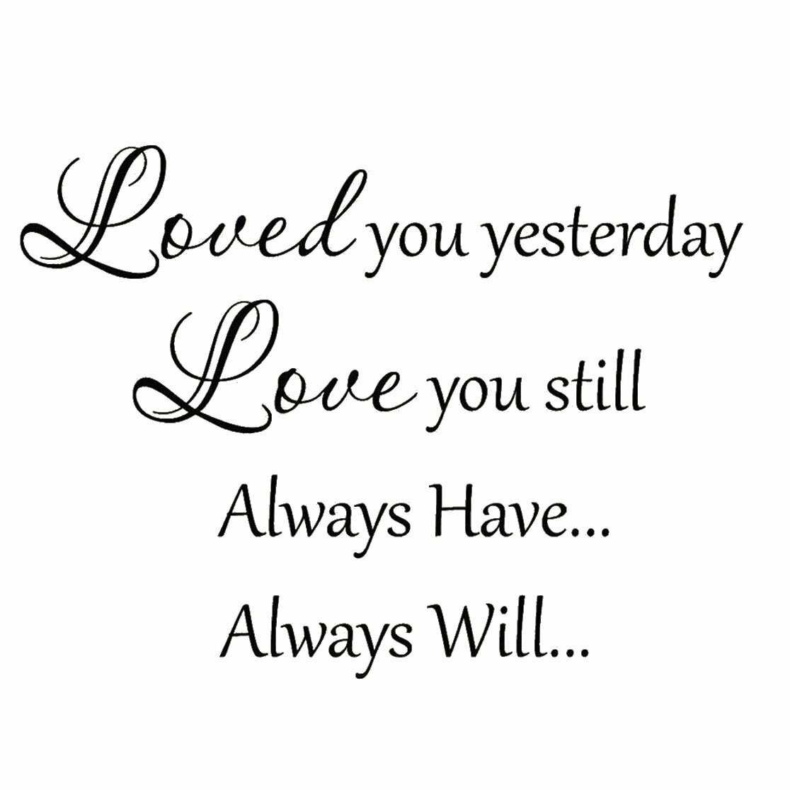 clinton-loved-you-yesterday-love-you-still-always-have-always-will-love-wedding-quotes-wall-decal